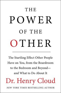 Power of the Other: The Startling Effect Other People Have on You, from the Boardroom to the Bedroom and Beyond-And What to Do about It