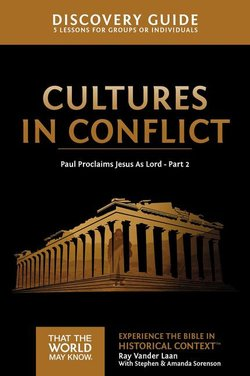 Cultures in Conflict Discovery Guide: Paul Proclaims Jesus as Lord - Part 2