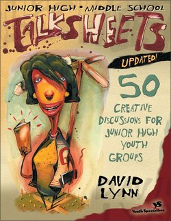 Junior High and Middle School Talksheets-Updated!: 50 Creative Discussions for Junior High Youth Groups (Updated)