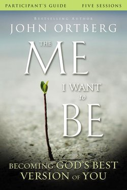 Me I Want to Be Participant's Guide: Becoming God's Best Version of You