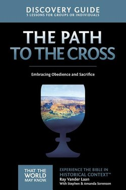 Path to the Cross Discovery Guide: Embracing Obedience and Sacrifice (Faith Lessons Vol 11)