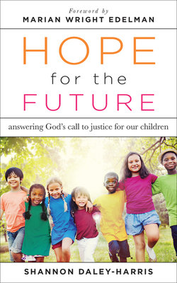 Hope for the Future: Answering God S Call to Justice for Our Children