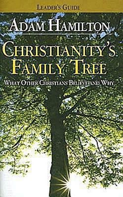 Christianitys Family Tree Leader's Guide