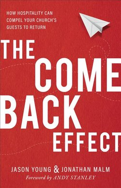 Come Back Effect: How Hospitality Can Compel Your Church's Guests to Return