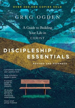 Discipleship Essentials: A Guide to Building Your Life in Christ (Revised and Expanded)