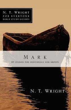 Mark: NT Wright for Everyone Bible Studies
