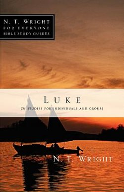 Luke: NT Wright for Everyone Bible Studies