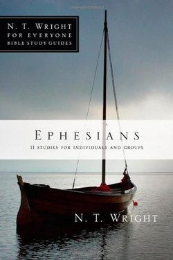 Ephesians: NT Wright for Everyone Bible Studies