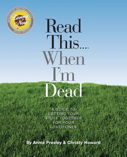Read This...When I'm Dead: A Guide to Getting Your Stuff Together for Your Loved Ones