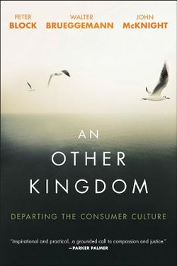 Other Kingdom: Departing the Consumer Culture