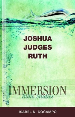 Immersion Bible Studies Joshua, Judges, Ruth