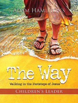 Way Walking in the Footsteps of Jesus Children's Edition