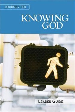 Journey 101: Knowing God Leader Guide
