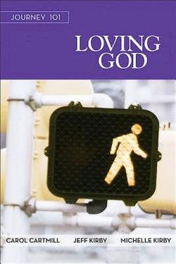 Journey 101: Loving God Participant Guide