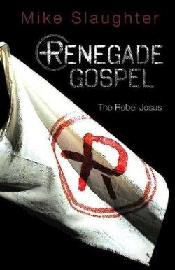 Renegade Gospel: The Rebel Jesus