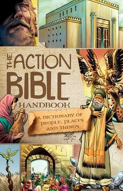 Action Bible Handbook: A Dictionary of People, Places, and Things