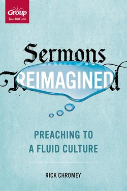 Sermons Reimagined: Preaching to a Fluid Culture