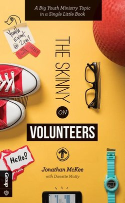 Skinny on Volunteers: A Big Youth Ministry Topic in a Single Little Book