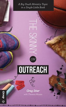 Skinny on Outreach: A Big Youth Ministry Topic in a Single Little Book