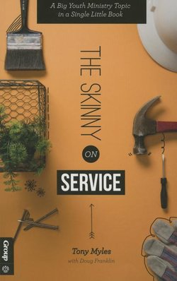 Skinny on Service: A Big Youth Ministry Topic in a Single Little Book