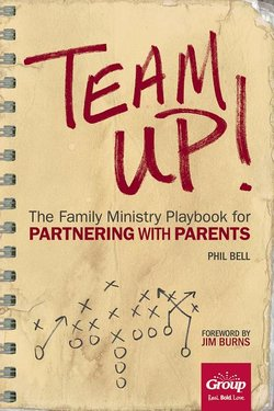 Team Up!: The Ministry Playbook for Partnering with Parents