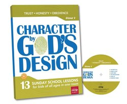 Character by God's Design: Volume 2 13 Lessons on Respect, Stewardship and Perseverance