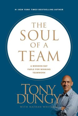 Soul of a Team: A Modern-Day Fable for Winning Teamwork
