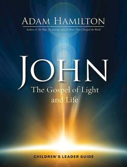John The Gospel of Light Children's Leader
