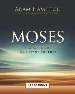 Moses Large Print: In the Footsteps of The Reluctant Prophet