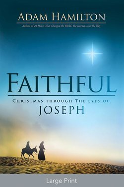 Faithful Large Print: Christmas Through the Eyes of Joseph