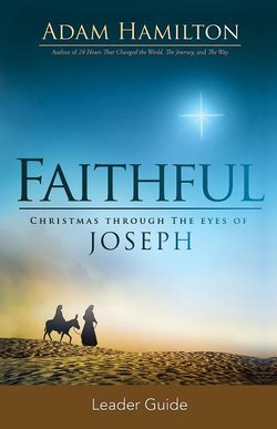 Faithful Leaders Guide: Christmas Through the Eyes of Joseph