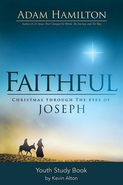 Faithful Youth Study: Christmas Through the Eyes of Joseph