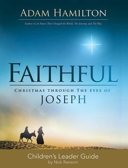 Faithful Childrens Study: Christmas Through the Eyes of Joseph