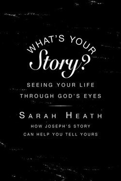 What's Your Story? Leaders Guide: Seeing Your Life Through God's Eyes