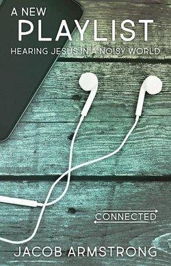 New Playlist: Hearing Jesus in a Noisy World