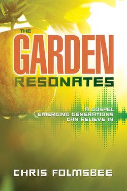 Garden Resonates: A Gospel Emerging Generations Can Believe In