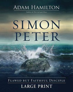 Simon Peter: Flawed but Faithful Disciple Large Print Book