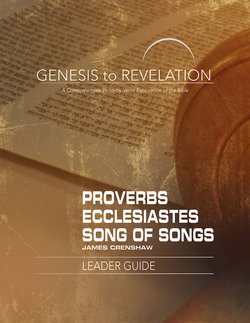 Genesis to Revelation Revised Proverbs, Ecclesiastes, Song of Songs Leader Guide
