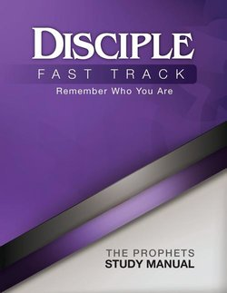 Disciple III Fast Track Prophets Study Manual