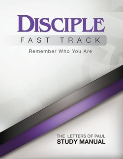 Disciple III Fast Track Letters of Paul Study Manual