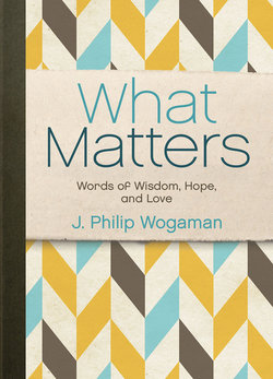 What Matters: Words of Wisdom, Hope, and Love