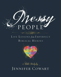 Messy People: Life Lessons from Imperfect Bible Heros