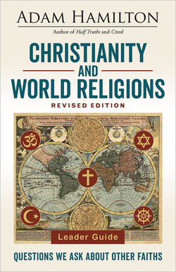 Christianity and World Religions Leader Guide Revised: Questions We Ask About Other Faiths