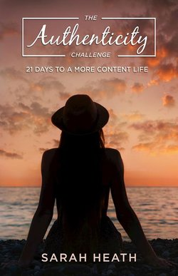 Authenticity Challenge: 21 Days to a More Content Life