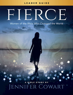 Fierce Leader Guide: Women of the Bible Who Changed the World