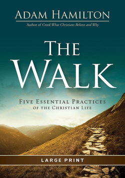 Walk Large Print Five Essential Practices of the Christian Life