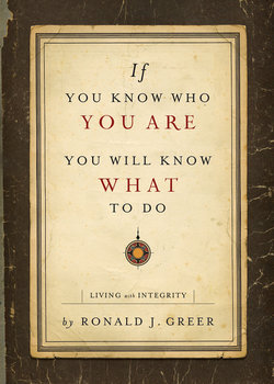 If You Know Who You Are, You Will Know What to Do: Living with Integrity