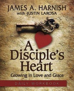 Disciple's Heart - Daily Workbook: Growing in Love and Grace