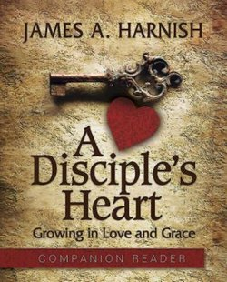 Disciple's Heart - Companion Reader: Growing in Love and Grace