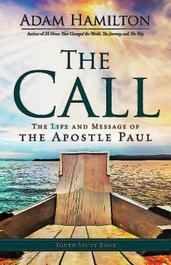 Call Youth Study Book: The Life and Message of the Apostle Paul